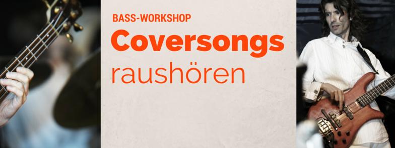 Bassworkshop – Coversongs raushören
